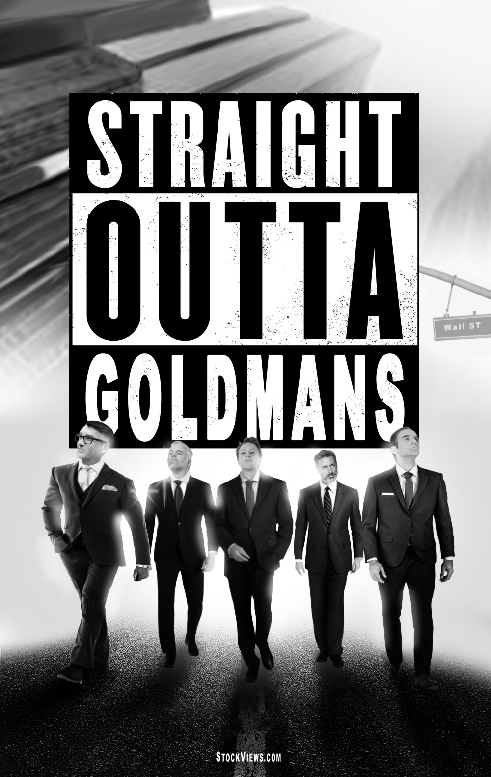 "5 analysts walking down Wall Street with the caption ""Straight Outta Goldmans"""